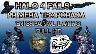 Halo 4 Fails - Primera Temporada - En Español y HD
