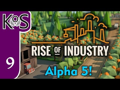 Rise of Industry Ep 9: HUB OF PAPER PRODUCTS - (Alpha 5) - Let's Play, Gameplay