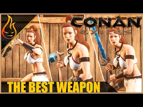 Best Weapon In Conan Exiles 2018 Pro Tips