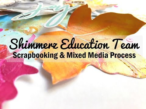 Scrapbooking Process #346 Shimmerz Education Team / Joy