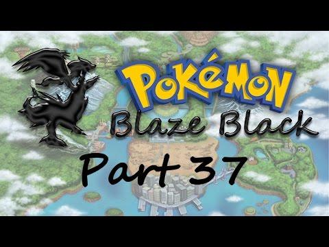 Pokémon Blaze Black - Part 37 - Ad-Libbing Random Stuff