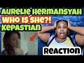 AURELIE HERMANSYAH | KEPASTIAN | REACTION