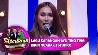 LAGU KARANGAN AYU TING TING BIKIN NGAKAK 1 STUDIO! - D'GOYANG (23/7)