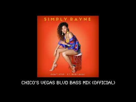 Don't Stop ft. Baby Bash | Simply Rayne (CHICO's VEGAS BLVD BASS Mix) Mp3