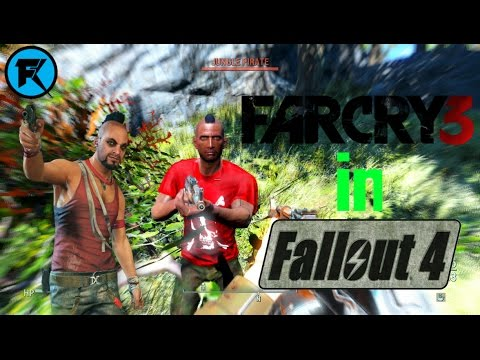 KILL VAAS! Farcry 3 in Fallout 4 | Mod Showcase