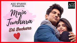 Main Tumhara LYRICS | Dil Bechara | Sushant Singh Rajput | A R Rahman, Jonita Gandhi | Official Song