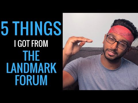 5 Things I Got From The Landmark Forum || The Khalas Series