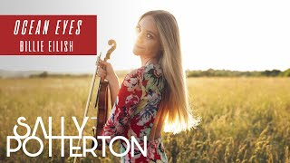 Ocean Eyes - Billie Eilish | Violin Cover by Sally Potterton