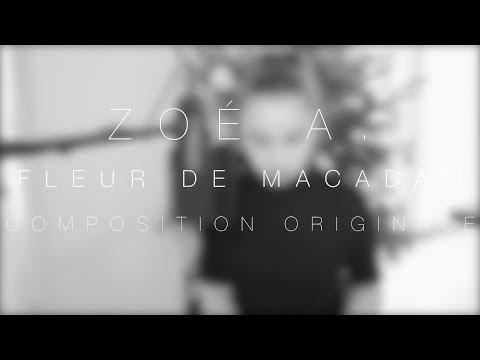 Zoé A. - Fleur de Macadam - Composition Originale