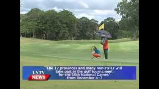 Lao NEWS on LNTV: The 17 provinces will take part in the golf tournament National Games.3/11/2014