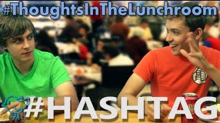 HASHTAG 2 - #ThoughtsInTheLunchroom