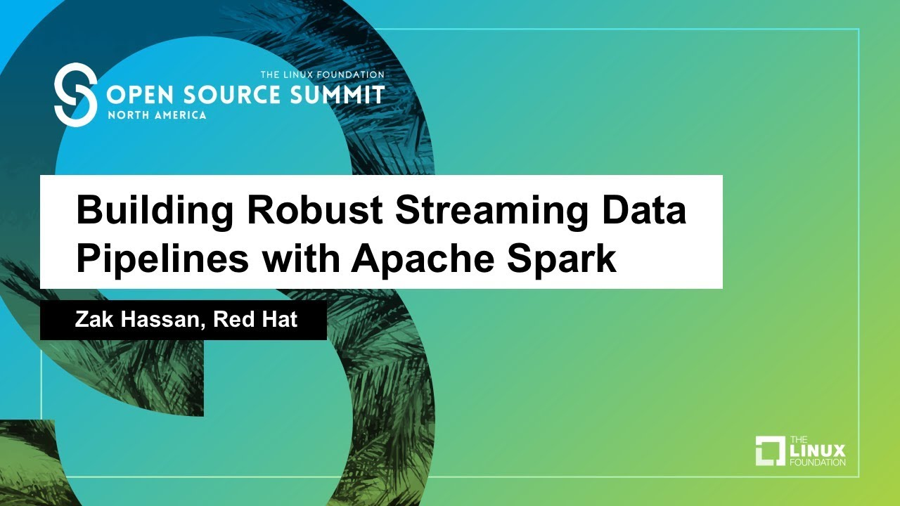 Building Robust Streaming Data Pipelines with Apache Spark - Zak Hassan,  Red Hat