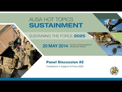 Panel 2 - Contractors in Support of Force 2025 - AUSA Sustaining the Force 2025 Symposium