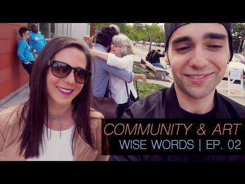 COMMUNITY IS IMPORTANT FOR ARTISTS | WISE WORDS EP. 02