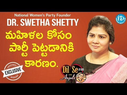 National Women's Party Founder Dr. Swetha Shetty Full Interview || Dil Se With Anjali #109