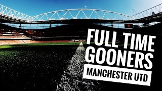 Full Time Gooners | Arsenal 1 Manchester Utd 3 | FA Cup 4th Round