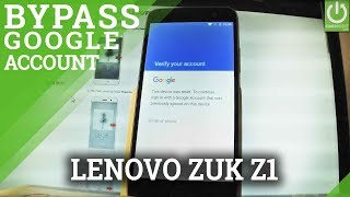 Bypass Google Verification LENOVO Zuk Z1 - Skip Google Account / FRP