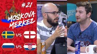 Dünya Kupası'nda Çeyrek Final: İsveç-İngiltere, Rusya-Hırvatistan | Moskova Merkez #21