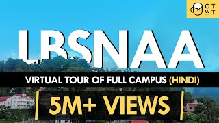 LBSNAA Campus Tour - IAS Training Centre Inside Campus Virtual Tour | CTwT E400 | Thank You Everyone