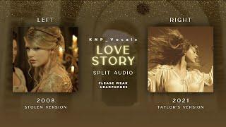 Taylor Swift - Love Story (Old vs Taylor's Version Split Audio)