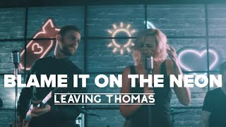 """""""Blame it on the Neon"""" 