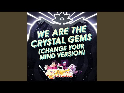 We Are the Crystal Gems (Change Your Mind Version) Mp3