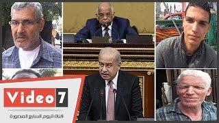 """مواطنون بعد بيان الحكومة أمام البرلمان:""""مشفناش حاجه..بندور على أكل عيشنا"""""""