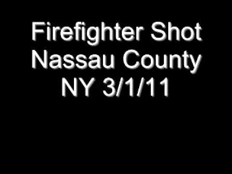 Nassau County NY Firefighter Shot 3/1/11
