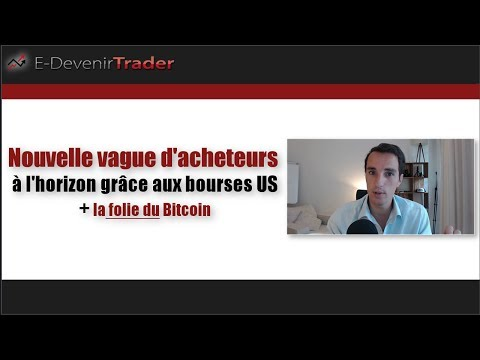 Nouvelle vague d'acheteurs à l'horizon grâce aux bourses US (+ la folie du bitcoin)