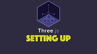 Three.js Tutorial 1 - Setup