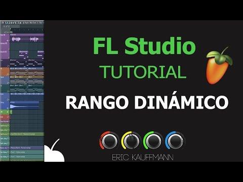 Rango Dinámico - ¿Qué es esa Weá? - Tutorial - FL Studio 11