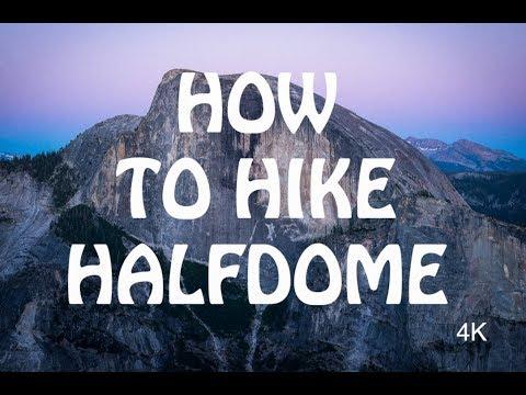 How To Hike Halfdome 4K