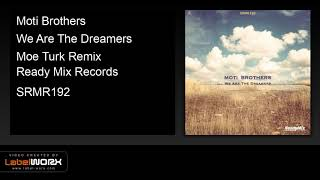 Moti Brothers - We Are The Dreamers (Moe Turk Remix) - Ready Mix Records [Official Clip]