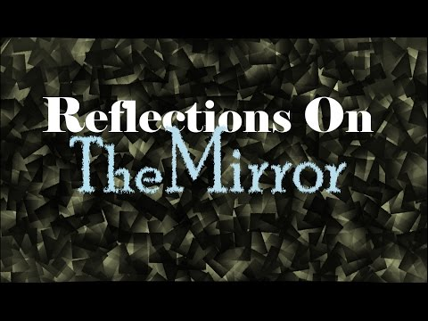 Reflections on The Mirror