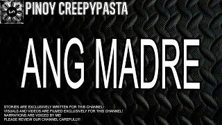 Ang Madre  - Tagalog Real Life Horror Story (True Story)