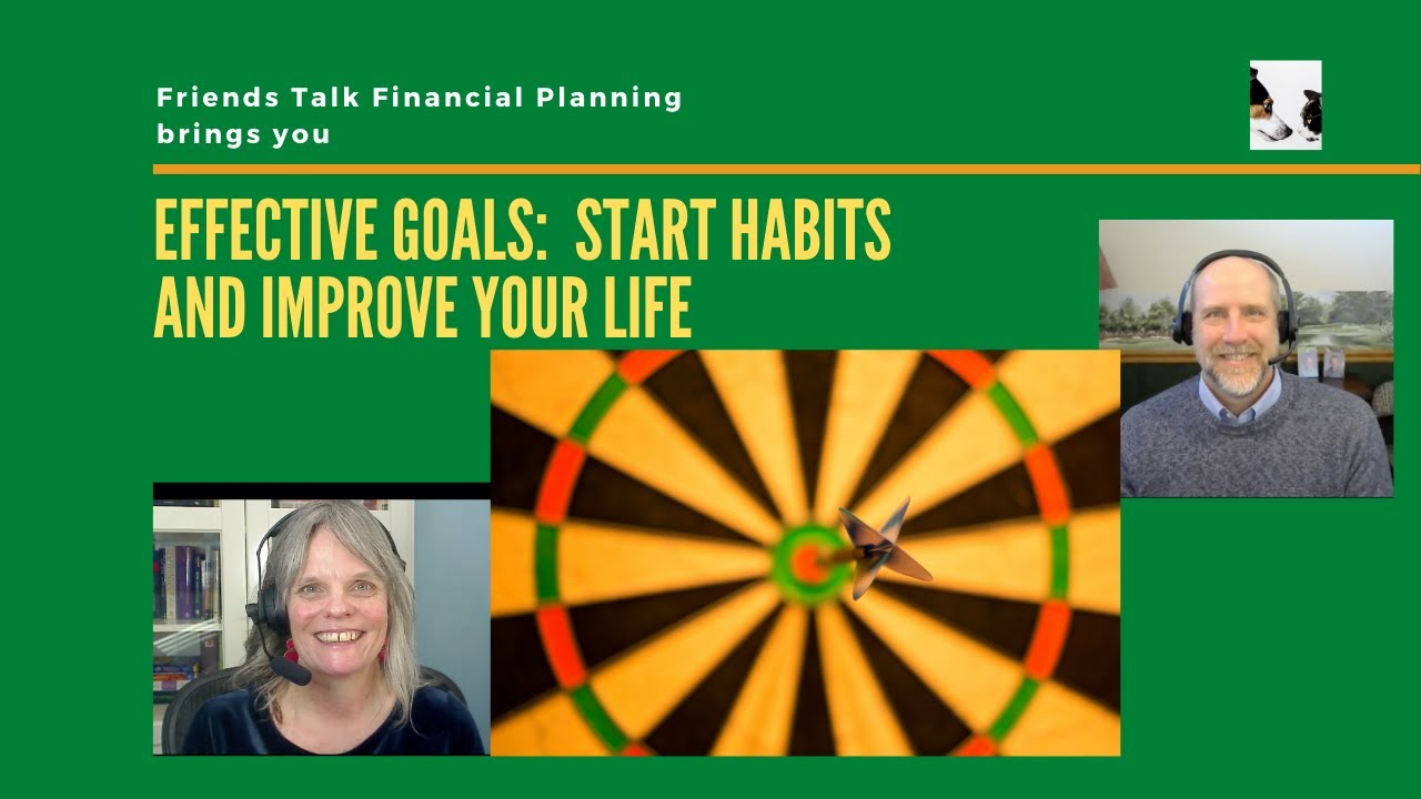 Habits and Goals:  Be effective and happy while improving your life
