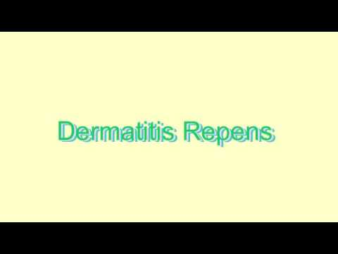 How to Pronounce Dermatitis Repens