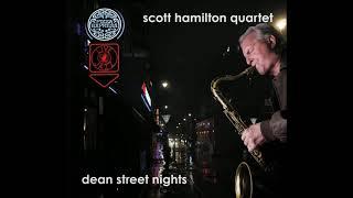 Scott Hamilton Quartet - Dean Street Nights