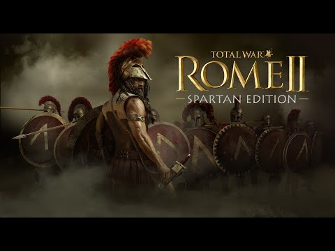 Total War: ROME II - Spartan Edition - Official Trailer