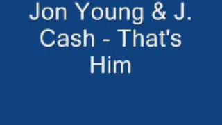Jon Young & J. Cash - That