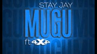 Stay Jay Ft 4x4 - Mugu (NEW 2014)