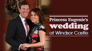 Live: Princess Eugenie's wedding at Windsor Castle尤金妮公主在温莎城堡举行大婚