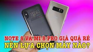 Galaxy Note 8 Và Xiaomi Mi 8 Pro G Á ĐÃ QUÁ RẺ Nên Chọn May Nào