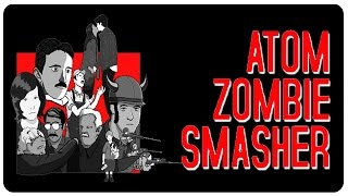 Zombie Invasion? Evacuate! - Atom Zombie Smasher Gameplay | Let's Play Part 1