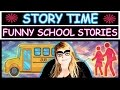STORY TIME | FUNNY SCHOOL STORIES