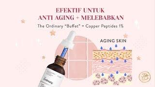 Review The Ordinary Buffet + Copper Peptide 1% l Skincare Anti Aging