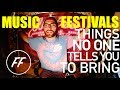 THINGS NO ONE TELLS YOU TO BRING TO  MUSIC FESTIVALS!!