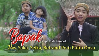 Saka & Seika Ft Betrand Peto Putra Onsu - BAPAK (Official Music Video)