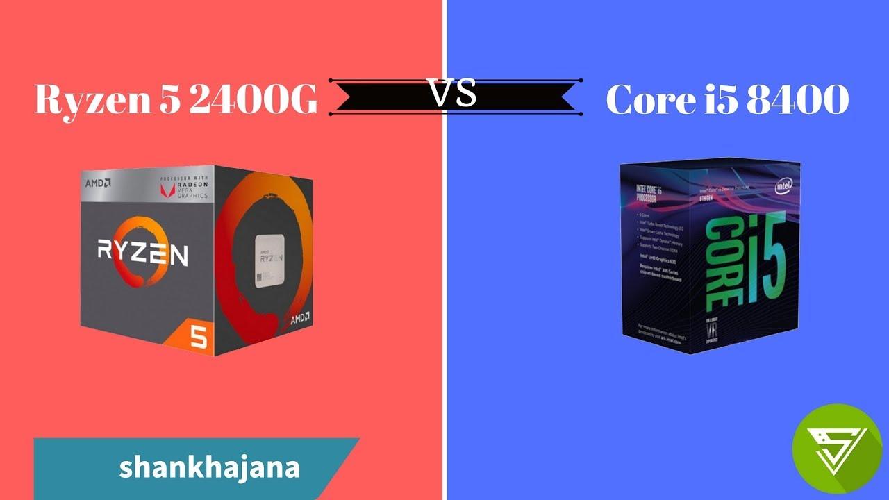AMD Ryzen 5 2400G vs Intel core I5 8400  benchmark comparison | Without GPU