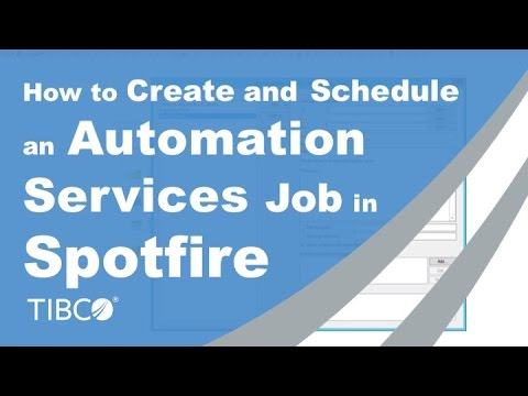 How to Create and Schedule an Automation Services Job in Spotfire